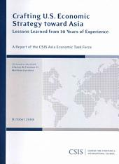 Crafting U.S. Economic Strategy Toward Asia: Lessons Learned from 30 Years of Experience