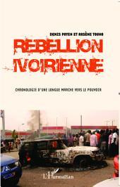 Rebellion ivoirienne: Chronologie d'une longue marche vers le pouvoir
