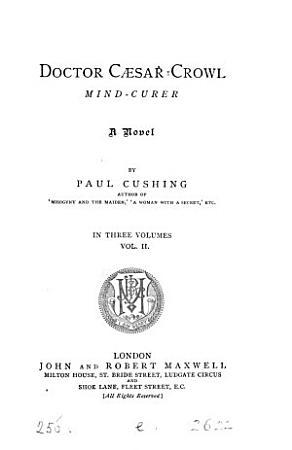 Doctor C  sar Crowl  mind curer  by Paul Cushing PDF