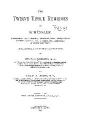 The Twelve Tissue Remedies of Schüssler: Comprising the Theory, Therapeutical Application, Materia Medica, and a Complete Repertory of These Remedies. Homoeopathically and Bio-chemically Considered