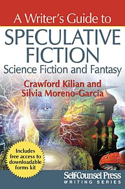A Writer s Guide to Speculative Fiction  Science Fiction and Fantasy PDF