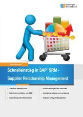 Schnelleinstieg in SAP SRM - Supplier Relationship Management