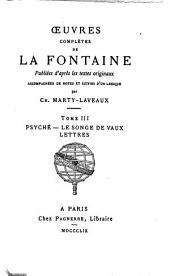 Œuvres complètes de La Fontaine: Psyche. Le songe de Vaux. Lettres