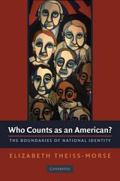Who Counts as an American?: The Boundaries of National Identity