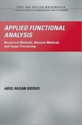Applied Functional Analysis: Numerical Methods, Wavelet Methods, and Image Processing