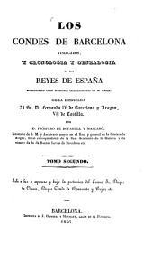 Los condes de Barcelona vindicados y cronologia y genealogia de los Reyes de España: Abraza del 8o al 26to Conde desde el año 1036 al 1516, Volumen 2
