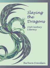 Slaying the Dragons: 21st Century Literacy