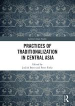 Practices of Traditionalization in Central Asia