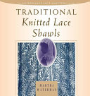 Download Traditional Knitted Lace Shawls Book