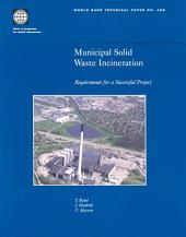 Municipal Solid Waste Incineration: Requirements for a Successful Project, Volumes 23-462