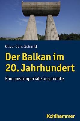 Der Balkan im 20  Jahrhundert PDF