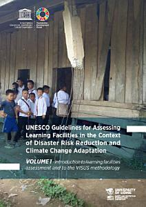 UNESCO Guidelines for Assessing Learning Facilities in the Context of Disaster Risk Reduction and Climate Change Adaptation
