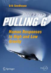Pulling G: Human Responses to High and Low Gravity