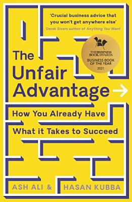The Unfair Advantage