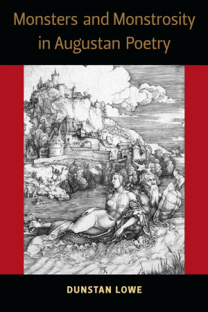 Monsters and Monstrosity in Augustan Poetry PDF