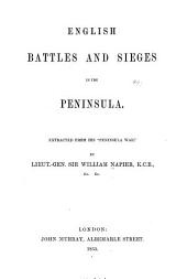 English battles and sieges in the peninsula: extracted from his Peninsula War, Volume 2