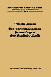 Die physikalischen Grundlagen der Radiotechnik mit besonderer Berücksichtigung der Empfangseinrichtungen: Ausgabe 2