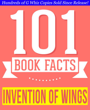 The Invention of Wings   101 Amazing Facts You Didn t Know