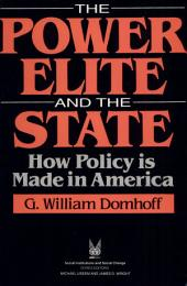 The Power Elite and the State: How Policy Is Made in America