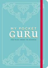 My Pocket Guru: Find Peace Amidst the Madness