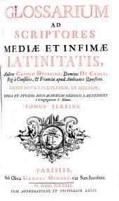 Glossarium ad scriptores mediae et infimae Latinitatis: Volume 3