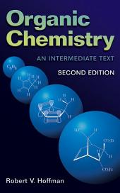 Organic Chemistry: An Intermediate Text, Edition 2