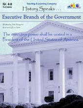 Executive Branch of the Government: History Speaks . . .