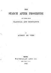 The search after Proserpine, and other poems, classical and meditative