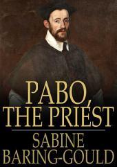 Pabo, the Priest: A Novel