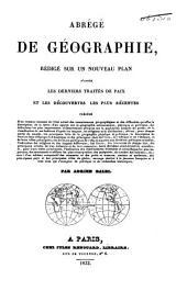 Abrégé de géographie, rédigé sur un nouveau plan d'après les derniers traités de paix et les découvertes les plus récentes, précédé ... d'un aperçu sur la géographie astronomique, physique et politique