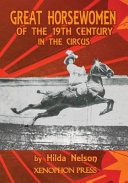 GREAT HORSEWOMEN OF THE 19TH CENTURY IN THE CIRCUS