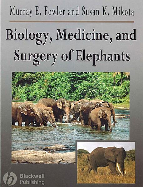 Biology Medicine And Surgery Of Elephants