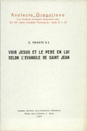 Voir Jesus et le Pere en lui selon l'evangile de Saint Jean. [Mit Tab.] - Roma: Libr. ed. dell'Univ. Gregoriana 1967. XV, 255 S. 8°