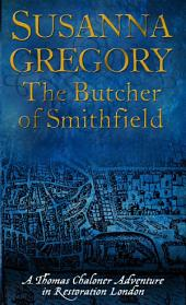 The Butcher Of Smithfield: Chaloner's Third Exploit in Restoration London