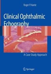 Clinical Ophthalmic Echography: A Case Study Approach