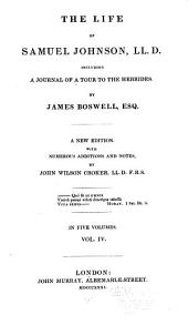 The life of Samuel Johnson, LL.D.: including A journal of a tour to the Hebrides, by James Boswell, Volume 4