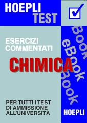 Chimica - Esercizi commentati: Per tutti i test di ammissione all'università