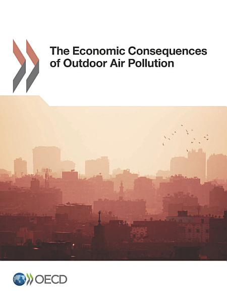 The Economic Consequences Of Outdoor Air Pollution