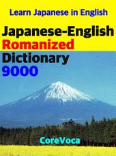 Japanese-English Romanized Dictionary 9000: Learn Japanese in English Alphabet