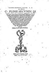 C. Plinii Secundi divinum opus cui titulus Historia mundi, multo quam antehac unquam prodiit emaculatius