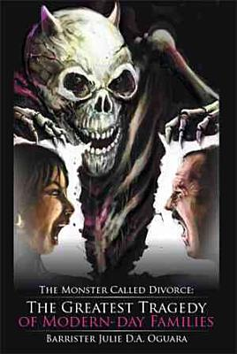 The Monster Called Divorce  The Greatest Tragedy of Modern day Families PDF