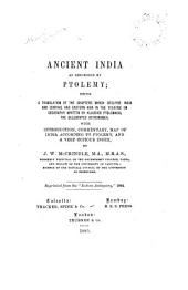 Ancient India as Described by Ptolemy: Being a Translation of the Chapters which Describe India and Central and Eastern Asia in the Treatise on Geography Written by Klaudios Ptolemaios, the Celebrated Astronomer : with Introduction, Commentary, Map of India According to Ptolemy, and a Very Copious Index