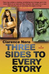 Three Sides to Every Story: A Novel