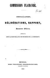 Commission flamande: installation, délibérations, rapport, documents officiels