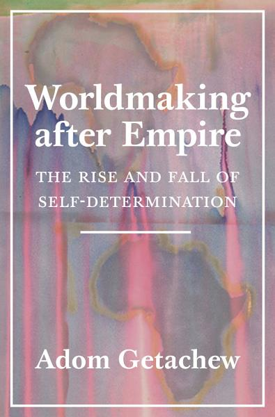 Download Worldmaking After Empire Book