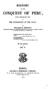 History of the Conquest of Peru, with a preliminary view of the civilization of the Incas: Volume 1