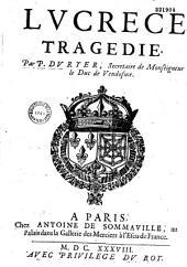 Lucrece, tragedie par P. Du Ryer...