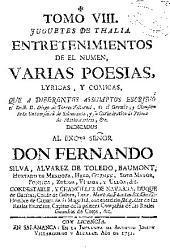 Tomo VIII: Juguetes de Thalia, entretenimientos en el numen : varias poesias, lyricas y comicas, Volumen 8