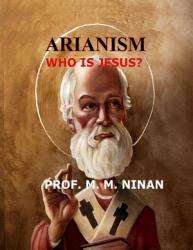 Arianism : Who is Jesus