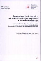 Perspektiven der Integration der türkischstämmigen Migranten in Nordrhein-Westfalen: Ergebnisse der vierten Mehrthemenbefragung 2002